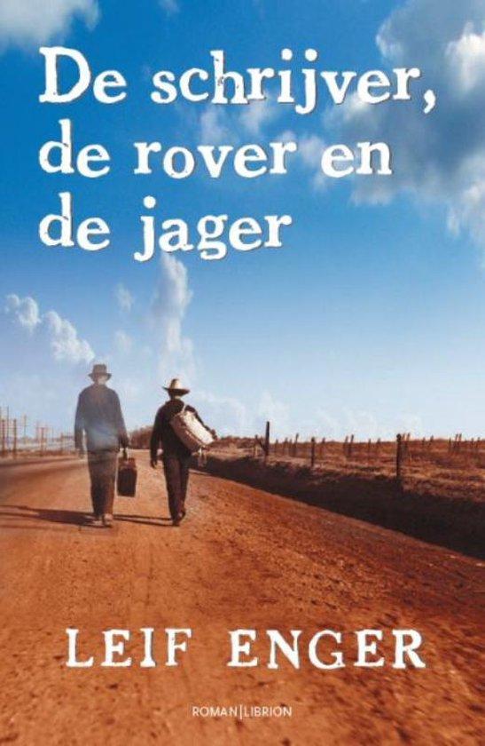 De Schrijver, De Rover En De Jager - Leif Enger |