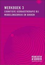 Werkboek 3 - Cognitieve gedragstherapie bij middelengebruik en gokken