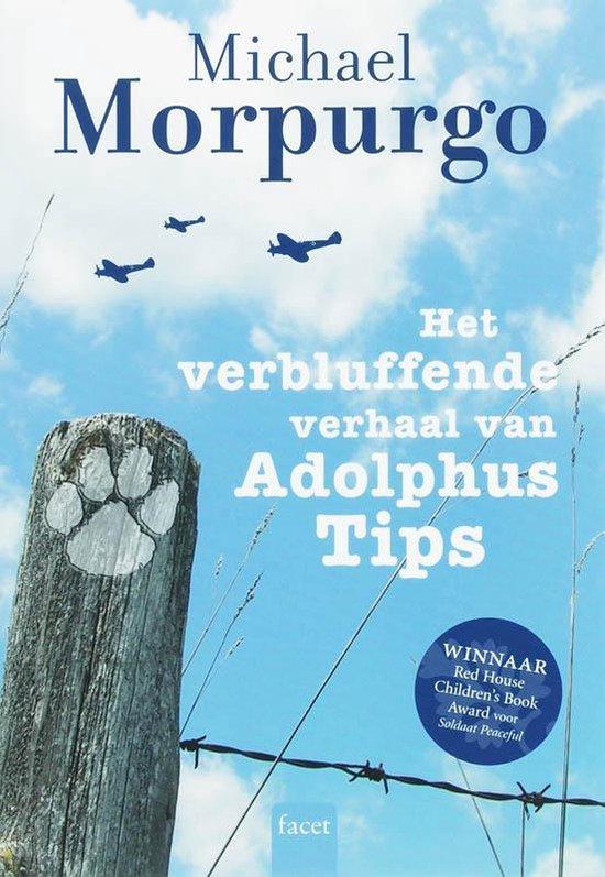 Het Verbluffende Verhaal Van Adolphus Tips - Michael Morpurgo |