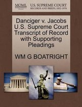 Boek cover Danciger V. Jacobs U.S. Supreme Court Transcript of Record with Supporting Pleadings van Wm G Boatright