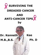 Surviving The Dreaded Cancer And Anti-cancer Tips