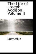 The Life of Joseph Addison, Volume II