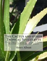 The Cactus and Other Tropical Succulents