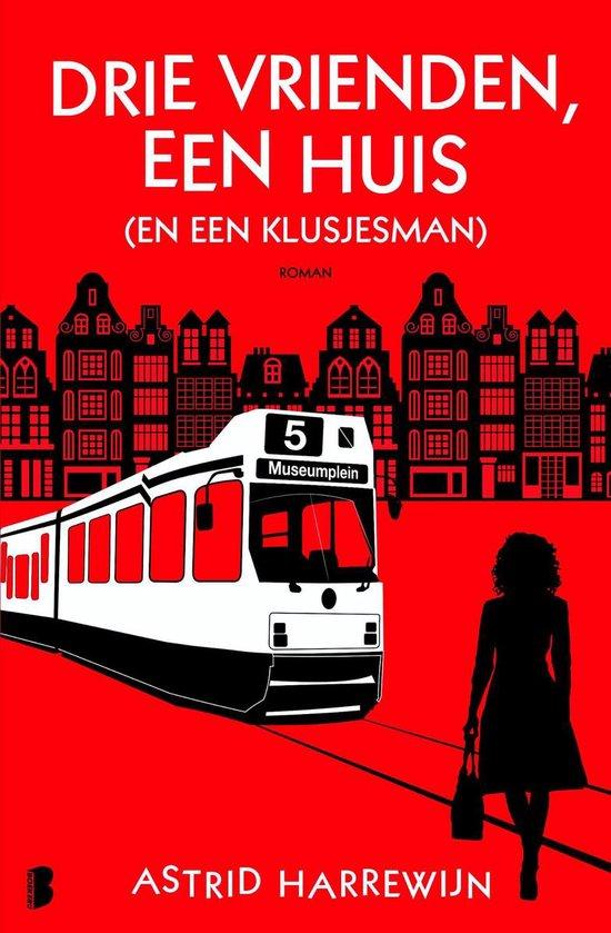 Drie vrienden, een huis (en een klusjesman) - Astrid Harrewijn |