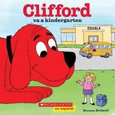 Clifford Va a Kindergarten (Clifford Goes to Kindergarten)