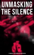 Boek cover Unmasking the Silence - 17 Powerful Slave Narratives in One Edition van Frederick Douglass