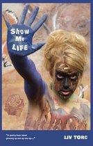 Show Me Life