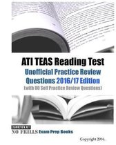 ATI TEAS Reading Test Unofficial Practice Review Questions 2016/17 Edition