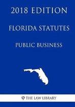 Florida Statutes - Public Business (2018 Edition)