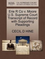 Erie R Co V. Moore U.S. Supreme Court Transcript of Record with Supporting Pleadings