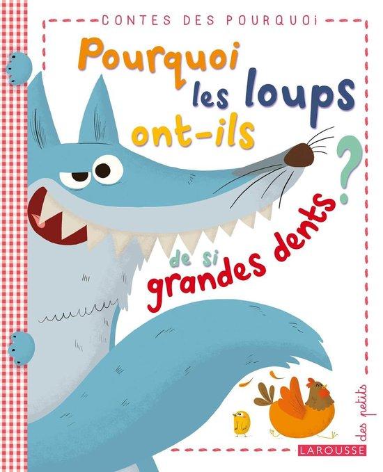 Boek cover Pourquoi les loups ont-ils de si grandes dents ? van Agnès de Lestrade (Onbekend)