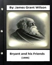 Bryant and His Friends (1886) by