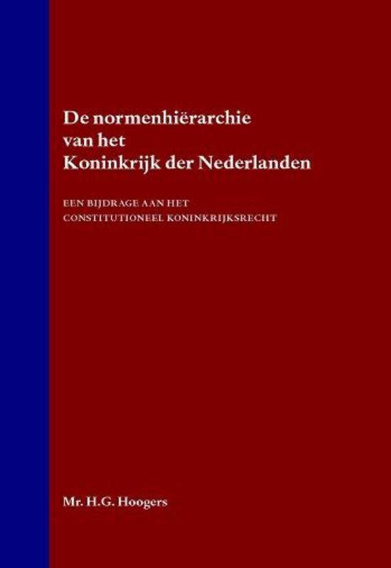 De normenhiërarchie van het Koninkrijk der Nederlanden - H.G. Hoogers |