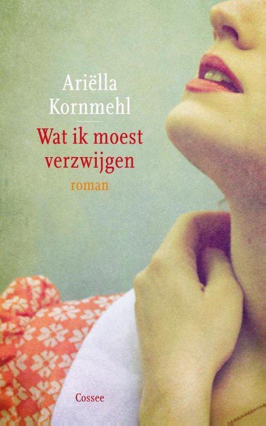 Wat ik moest verzwijgen - Ariëlla Kornmehl | Fthsonline.com