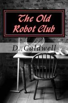 The Old Robot Club