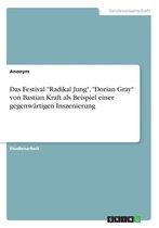 Das Festival Radikal Jung. Dorian Gray von Bastian Kraft als Beispiel einer gegenwartigen Inszenierung