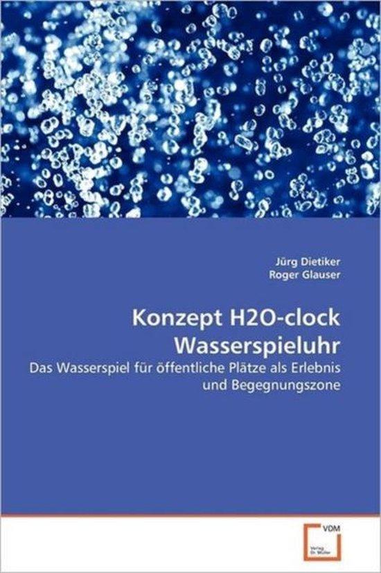 Konzept H2O-Clock Wasserspieluhr