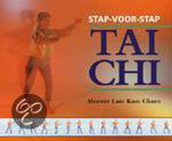 Stap-voor-stap Tai Chi - Lam Kam Chuen |