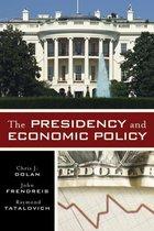 Boek cover The Presidency and Economic Policy van Chris J. Dolan (Onbekend)