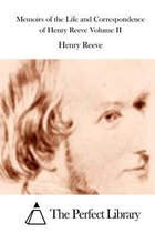 Memoirs of the Life and Correspondence of Henry Reeve Volume II