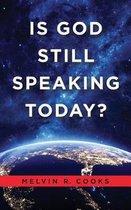 Is God Still Speaking Today?