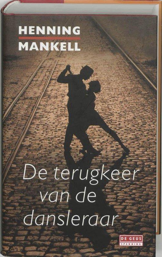 De Terugkeer Van De Dansleraar - Henning Mankell |