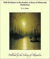With Kitchener in the Soudan: A Story of Atbara and Omdurman