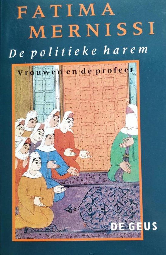 De politieke harem - Vrouwen en de profeet - Fatima Mernissi |