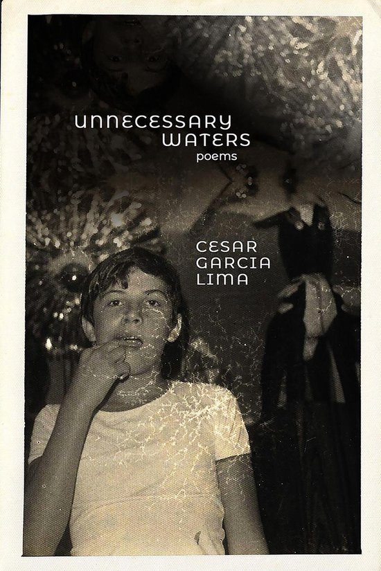 Boek cover Unnecessary waters van Cesar Garcia Lima