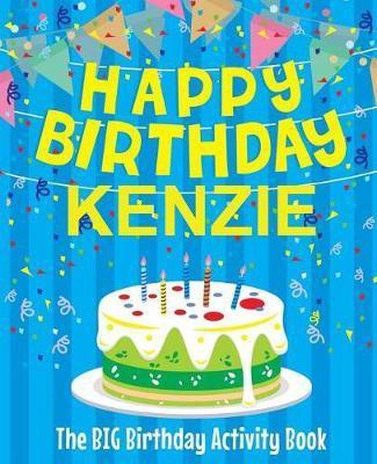 Happy Birthday Kenzie - The Big Birthday Activity Book