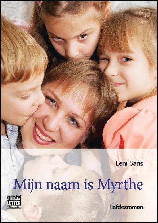 Mijn naam is Myrthe - Leni Saris | Fthsonline.com