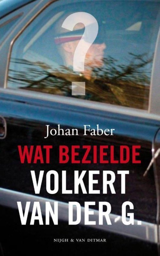 Afbeelding van Wat bezielde Volkert van der G.