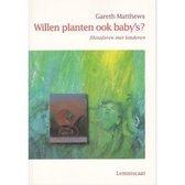 Anders kijken naar kinderen - Willen planten ook baby's?