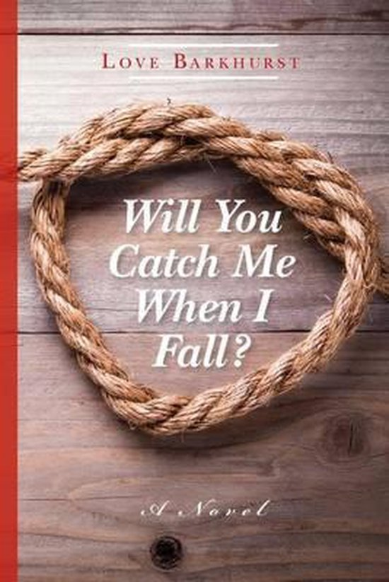 Will You Catch Me When I Fall