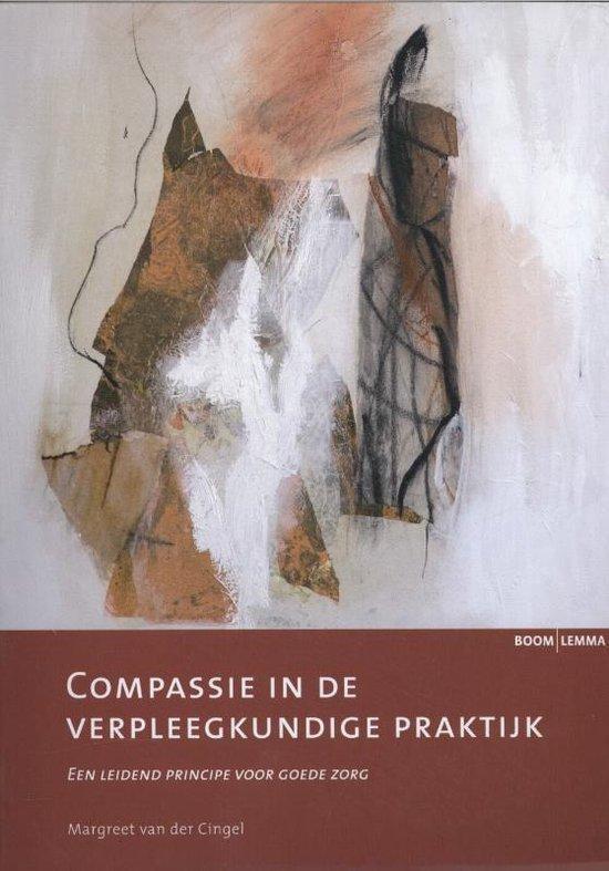 Compassie in de verpleegkundige praktijk - Catharina Johanna Margaretha van der Cingel |