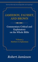 Jamieson, Fausset, and Brown Commentary on the Whole Bible, Volume 3