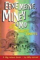 Eenie, Meenie, Miney & Mo