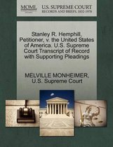 Stanley R. Hemphill, Petitioner, V. the United States of America. U.S. Supreme Court Transcript of Record with Supporting Pleadings