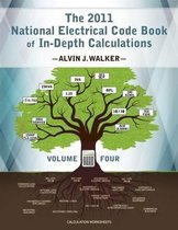 The 2011 National Electrical Code Book of In-Depth Calculations - Volume 4
