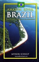 Amazon River Brazil Traveling Safely, Economically and Ecologically