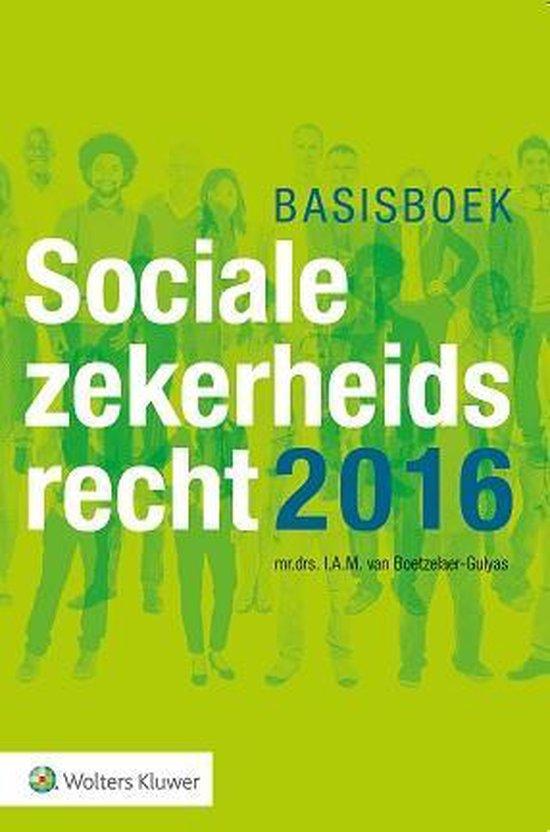 Basisboek Socialezekerheidsrecht 2016 - I.A.M. van Boetzalaer-Gulyas |