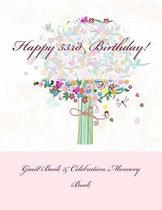Happy 53rd Birthday!: Guest Book & Celebration Memory Book