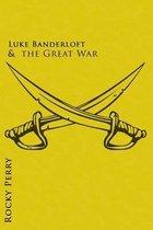 Luke Banderloft and the Great War