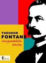 Theodor Fontane: Ausgewählte Werke