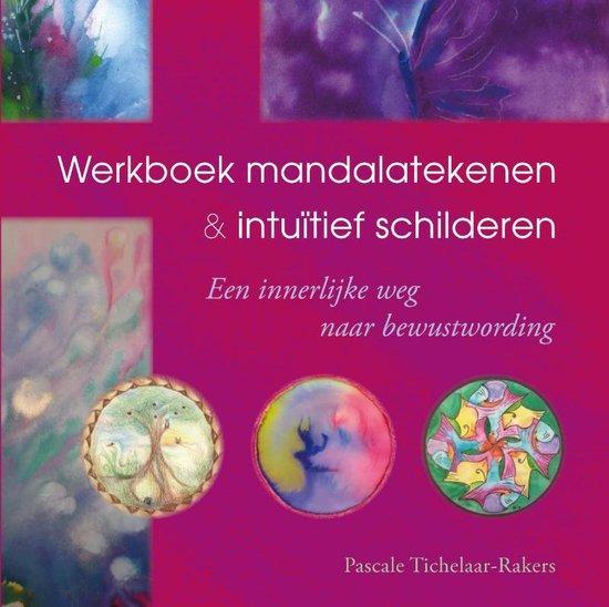 Werkboek mandalatekenen & intuïtief schilderen - Pascale Tichelaar-Rakers |