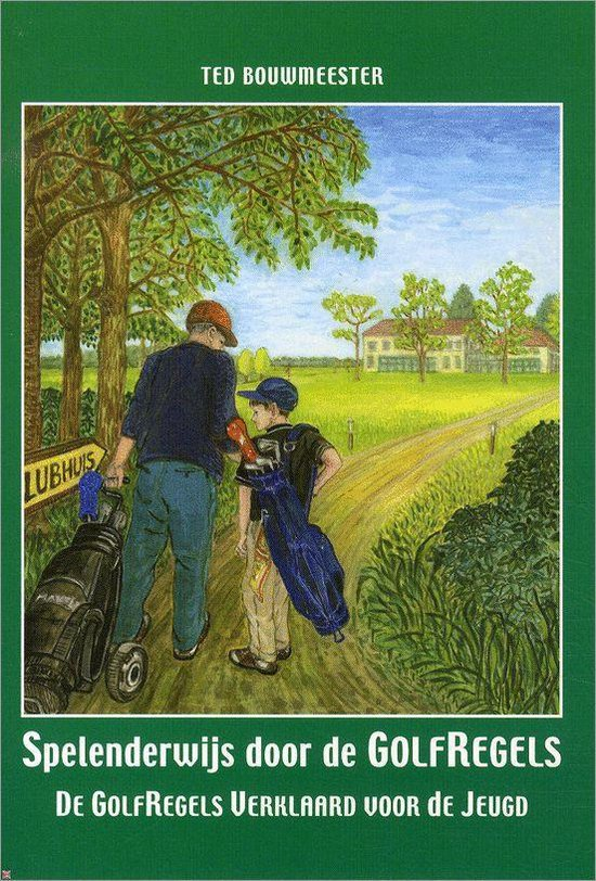 Spelenderwijs door de golfregels - T. Bouwmeester |