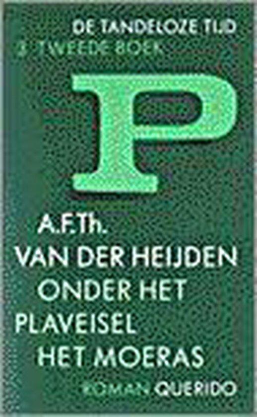 Onder Het Plaveisel Het Moeras - A.F.Th. van der Heijden   Fthsonline.com
