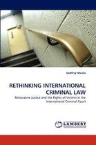 Rethinking International Criminal Law