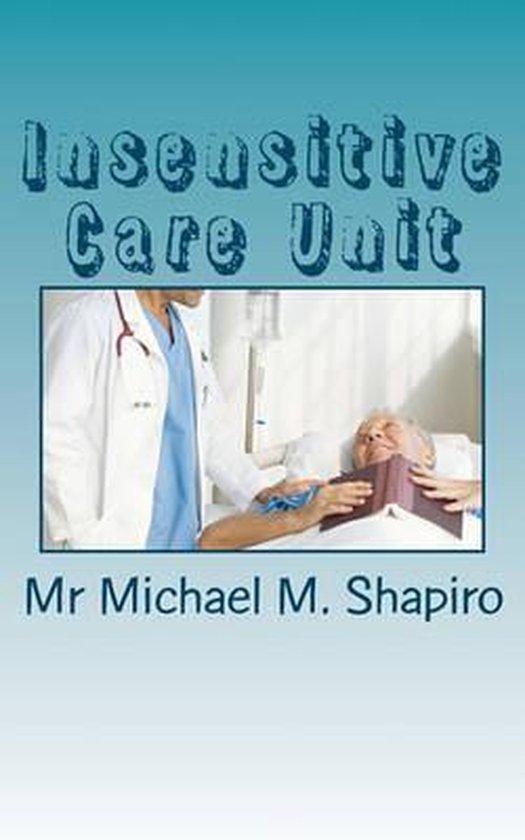 Insensitive Care Unit