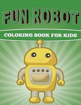 Fun Robot Coloring Book for Kids